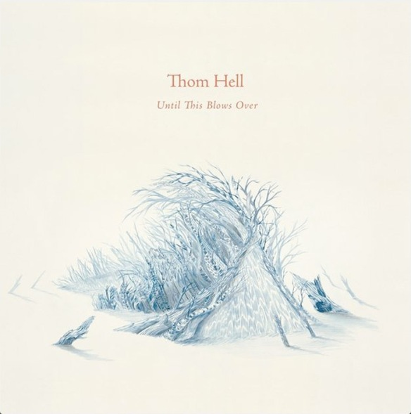 Thom Hell album cover Until This Blows Over